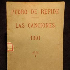 Libros antiguos: LAS CANCIONES. POESÍAS. PEDRO DE RÉPIDE. ANTONIO GRILO. MADRID. VIUDA DE SÁNCHEZ. 1901.. Lote 223023376