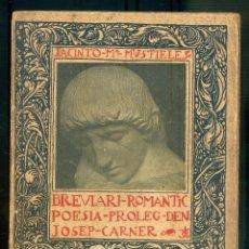 Libros antiguos: NUMULITE ** B7 BREVIARI ROMÀNTIC POESIA PROLEG D'EN JOSEP CARNER JACINTO Mª MUSTIELES. Lote 223031878