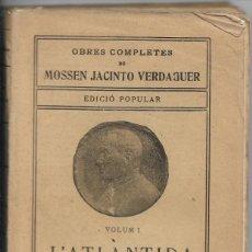 Libros antiguos: L'ATLÀNTIDA. POEMA. MOSSEN JACINTO VERDAGUER VOL. 1. Lote 223346252