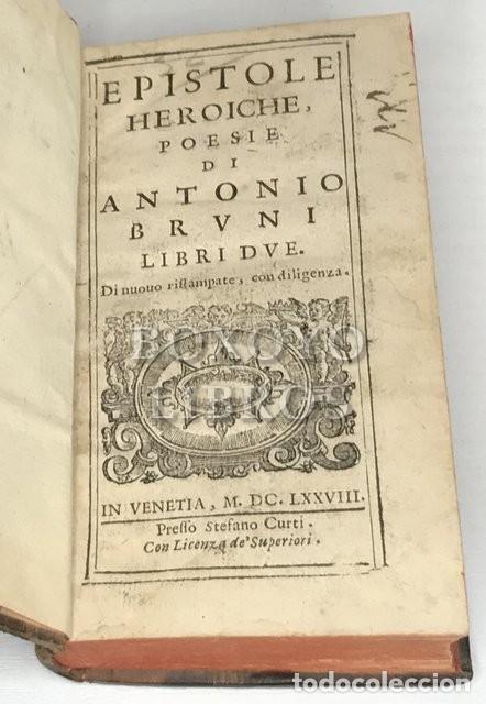 Libros antiguos: BRUNI, Antonio. Epistole heroiche. Poesie di... Libri due. Di nuovo ristampate con diligenza - Foto 2 - 223700765