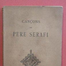Libros antiguos: CANÇONS DE PERE SERAFÍ. LA ILUSTRACIÓ CATALANA, BARCELONA 1905?. Lote 223794213
