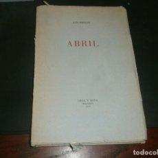 Livres anciens: ABRIL POESÍA LUIS ROSALES 1935 PRIMERA EDICIÓN CRUZ Y RAYA MADRID EDICIONES DEL ÁRBOL 20.5X14 115 PG. Lote 224304612