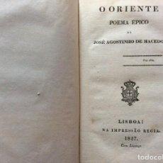 Libros antiguos: O ORIENTE, POEMA EPICO DE JOSÉ AGOSTINHO DE MACEDO, 1827. 2.ª EDICIÓN. MUY RARO.. Lote 224657421