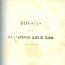 Libros antiguos: NUMULITE L0340 POESÍAS DE LA SANTA Dª VICTORINA SAENZ DE TEJADA GRANADA 1865 IMPRENTA OTERO Y Cª. Lote 224946793