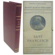 Livres anciens: AÑO 1910 - JACINTO VERDAGUER: SANT FRANCESCH (POEMA) - LITERATURA CATALANA, POESÍA, CATALÁN. Lote 225490986
