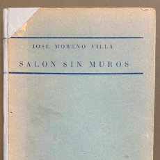 Libros antiguos: JOSÉ MORENO VILLA. SALÓN SIN MUROS. Lote 225538563