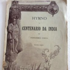 Libros antiguos: HYMNO DO CENTENARIO DA INDIA, POR FERNANDES COSTA, 1897. ESCASO.. Lote 226690630