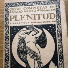 Libros antiguos: OBRAS COMPLETAS AMADO NERVO - PLENITUD - BIBLIOTECA NUEVA - MADRID 1935. Lote 227481832