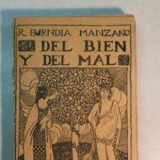 Livres anciens: R. BUENDÍA MANZANO: DEL BIEN Y DEL MAL (1913). Lote 227989855