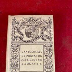 Libros antiguos: ANTOLOGÍA DE POETAS DE LOS SIGLOS XIII AL XV. Lote 228415260