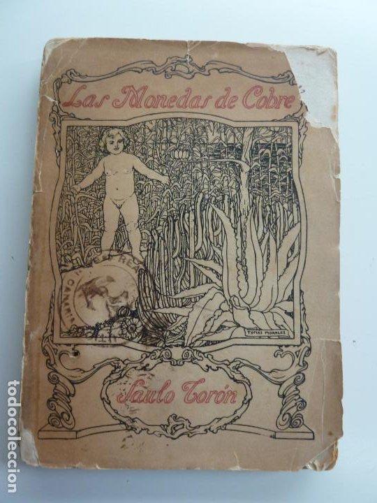 LA MONEDAS DE COBRE. SAULO TORÓN. 1ª EDICIÓN 1919. DEDICATORIA DEL AUTOR (Libros antiguos (hasta 1936), raros y curiosos - Literatura - Poesía)