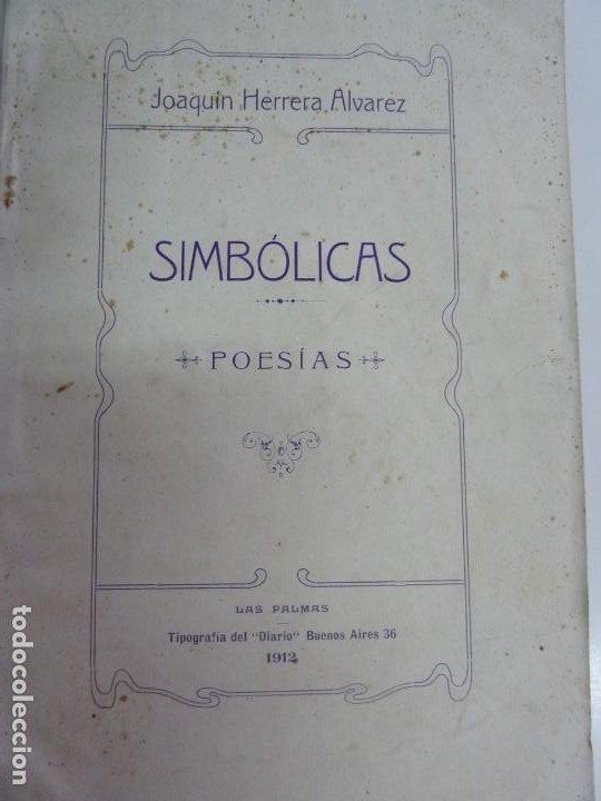 SIMBÓLICAS. JOAQUÍN HERRERA ÁLVAREZ. LAS PALMAS 1912. DEDICATORIA MANUSCRITA DEL AUTOR (Libros antiguos (hasta 1936), raros y curiosos - Literatura - Poesía)