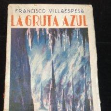 Libros antiguos: LA GRUTA AZUL, POESIAS. FRANCISCO VILLAESPESA. CASA EDITORIAL MAUCCI. BARCELONA. CIRCA 1915. Lote 229731535