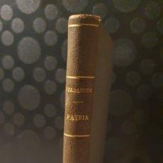 Libros antiguos: PATRIA/ POESÍES MOSSEN JACINTO VERDAGUER/ 1A EDICIÓN/ AÑO 1888/ ORIGINAL DE ÉPOCA.. Lote 229763820