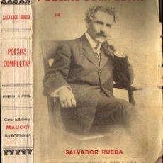 Libros antiguos: SALVADOR RUEDA : POESÍAS COMPLETAS SEGUNDA EDICIÓN (MAUCCI, C. 1925) INTONSO. Lote 230417540