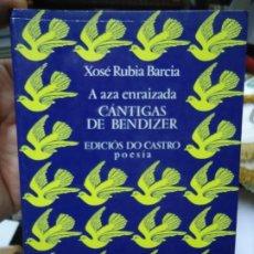 Libros antiguos: CANTIGAS DE BENDIZER 1981 XOSÉ RUBIA BARCIA EDICC. BILINGÜE EDITADO POR EDICIOS DO CASTRO. Lote 231371625