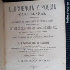 Libros antiguos: ELOCUENCIA Y POESIAS CASTELLANAS. BARCELONA 1887.. Lote 232174320