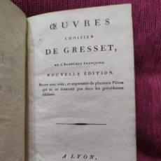 Libros antiguos: 1810. OBRAS ESCOGIDAS DE GRESSET.. Lote 232204695