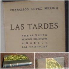 Libros antiguos: FRANCISCO LÓPEZ MERINO. LAS TARDES 1925 IMPECABLE. Lote 232317490