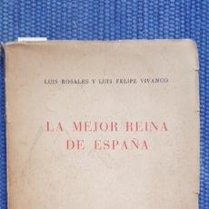 Libros antiguos: ROSALES, LUIS; VIVANCO, LUIS FELIPE: LA MEJOR REINA DE ESPAÑA. Lote 232468755