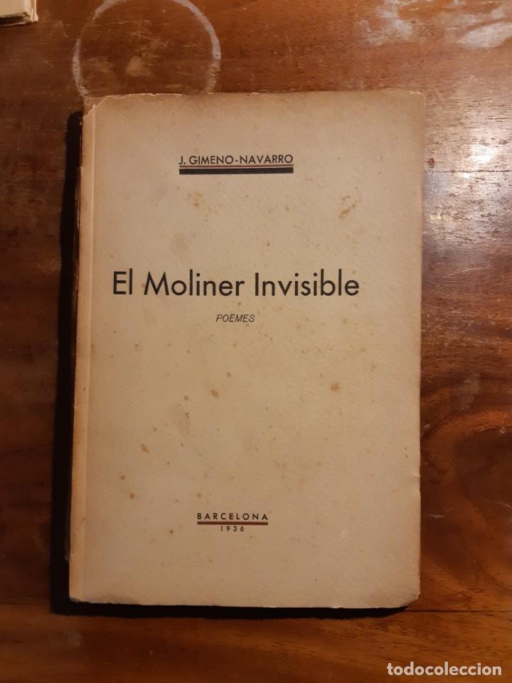 EL MOLINER INVISIBLE J. GIMENO-NAVARRO DEDICADO (Libros antiguos (hasta 1936), raros y curiosos - Literatura - Poesía)