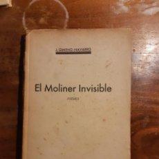 Libros antiguos: EL MOLINER INVISIBLE J. GIMENO-NAVARRO DEDICADO. Lote 233592120