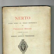 Libros antiguos: NERTO POEMA ESCRIT EN VERSOS PROVENSALS FREDERICH MISTRAL TRADUHIT JACINTO VERDAGUER 1885. Lote 234380150