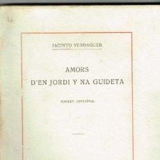 Libros antiguos: JACINTO VERDAGUER AMORS D'EN JORDI Y NA GUIDETA ILUSTRACIÓ CATALANA 1924 PRIMERA EDICIÓ EX NUMERAT. Lote 234546300