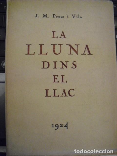 LA LLUNA DINS EL LLAC - J. Mª POUS I VILA - ANY 1924 (Libros antiguos (hasta 1936), raros y curiosos - Literatura - Poesía)