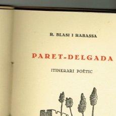Libros antiguos: PARET DELGADA R.BLASI I RABASSAITINERARI POÈTIC LA SELVA DEL CAMP 1953. Lote 235171295