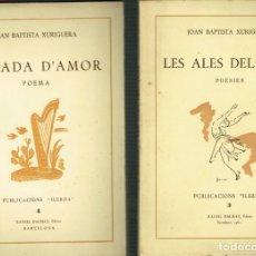 Libros antiguos: DOS LLIBRES DE JOAN BAPTISTA XURIGUERA ILERDA 1962 BALADA D'AMOR LES ALES DEL VENT. Lote 235449600