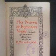 Libros antiguos: RAMÓN MENÉNDEZ PIDAL. FLOR NUEVA DE ROMANCES VIEJOS, MADRID 1933.. Lote 236944810