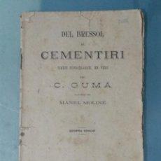 Libros antiguos: DEL BRESSOL AL CEMENTIRI C. GUMÀ.. Lote 236985835