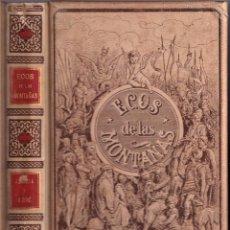 Libros antiguos: JOSÉ ZORRILLA - ECOS DE LAS MONTAÑAS -MONTANER Y SIMÓN, 1894- ILUSTRACIONES GUSTAVO DORÉ. Lote 237126495