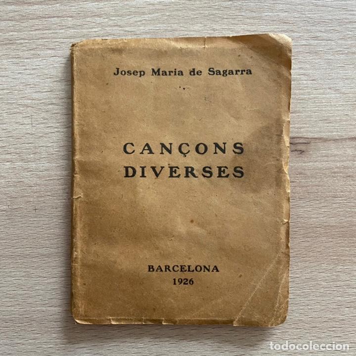 JOSEP MARIA DE SAGARRA. CANÇONS DIVERSES. 1926. (Libros antiguos (hasta 1936), raros y curiosos - Literatura - Poesía)