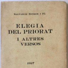 Libros antiguos: ELEGIA DEL PRIORAT I ALTRES VERSOS. - ESTREM I FÁ, SALVADOR. - DEDICAT.. Lote 237283340