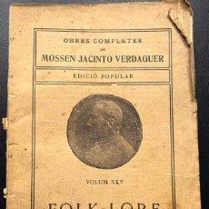 Libros antiguos: FOLK-LORE DE MOSSEN VERDAGUER - BARCELONA. Lote 237483200