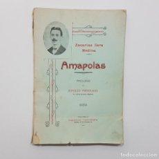 Libros antiguos: ZACARÍAS ILERA MEDINA - AMAPOLAS. PROLOGO EMILIO FERRARI. VALLADOLID, 1907. DEDICADO POR AUTOR.YLERA. Lote 237924205