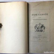 Libros antiguos: LA PIPE CASSÉE. POËME EPITRAGIPOISSARDIHEROICOMIQUE. - [VADÉ, JEAN-JOSEPH].. Lote 238556060