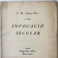 Libros antiguos: INVOCACIÓ SECULAR. - LÓPEZ-PICÓ, J. M.. Lote 239368245