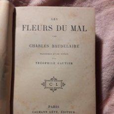 Libros antiguos: LES FLEURS DU MAL /LAS FLORES DEL MAL. BAUDELAIRE. CALMANN LEVY 1900. EN FRANCES. PRECIOSA ENCUADERN. Lote 239898165