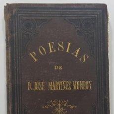 Livros antigos: POESÍAS DE D. JOSÉ MARTÍNEZ MONROY. 1864. PRÓLOGO DE EMILIO CASTELAR (POESÍA ROMÁNTICA, CARTAGENA). Lote 240187460