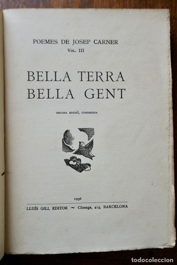 BELLA TERRA BELLA GENT- POEMES DE JOSEP CARNER- VOL III- SEGONA EDICIÓ - 1936 LLUIS GILI (Libros antiguos (hasta 1936), raros y curiosos - Literatura - Poesía)