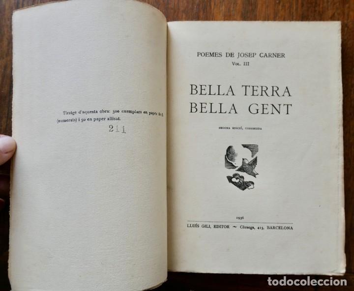 Libros antiguos: BELLA TERRA BELLA GENT- POEMES DE JOSEP CARNER- VOL III- SEGONA EDICIÓ - 1936 LLUIS GILI - Foto 3 - 242324390