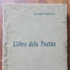 Libros antiguos: LLIBRES DELS POETAS. JOSEPH CARNER. 1ª EDICIÓ. ANY 1904.. Lote 242335395
