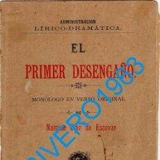 Libros antiguos: MALAGA, 1892, EL PRIMER DESENGAÑO, NARCISO DIAZ DE ESCOVAR, MONOLOGO EN VERSO, 15 PAGINAS. Lote 242387850