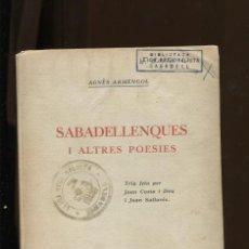 Livres anciens: AGNÈS ARMENGOL. SABADELLENQUES I ALTRES POESIES. . SABADELL 1925. SEGELLS DE LA LLIGA. Lote 243356190