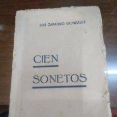 Libros antiguos: CIEN SONETOS-LUIS ZAPATERO GONZALEZ-1935 POESÍA. Lote 243781125
