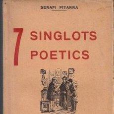 Libros antiguos: 7 SINGLOTS POETICS-SERAFI PITARRA. Lote 243818990