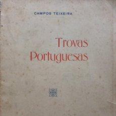 Libros antiguos: CAMPOS TEIXEIRA. TROVAS PORTUGUESAS, 1924. EN PORTUGUÉS.. Lote 244187610